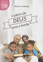 O plano de Deus para a família (Márcio Valadão)