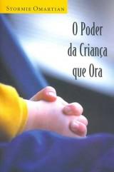 O Poder da Criança que Ora (Stormie Omartian)