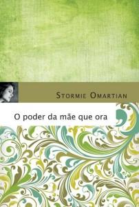 3° - O poder da mãe que ora (Stormie Omartian)