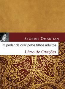 O poder de orar pelos filhos adultos – Livro de orações (Stormie Omartian)