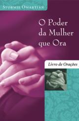 O poder da mulher que ora – livro de orações (Stormie Omartian)