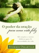 O poder da oração para uma vida feliz (Stormie Omartian)