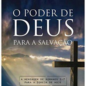 O poder de Deus para a salvação (Augustus Nicodemus Lopes)