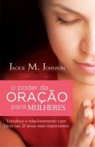 O poder da oração para mulheres (Jackie M. Johnson)