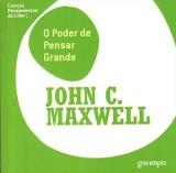O poder de pensar grande (John C. Maxwell)