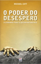O Poder do Desespero (Michael Catt)