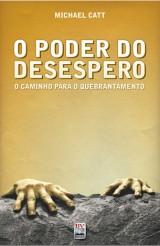 O Poder do Desespero (Michael Catt)