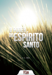 O poder do Espírito Santo (J. C. Ryle)