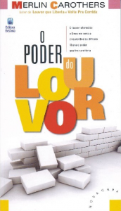 O Poder Do Louvor (Merlin Carothers)