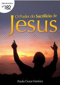 O Poder do Sacrifício de Jesus (Paulo Cezar Ferreira)
