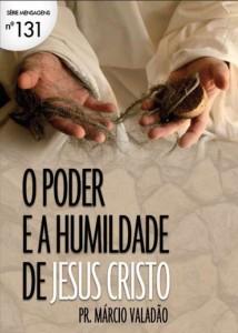 O Poder e a Humildade de Jesus Cristo (Márcio Valadão)