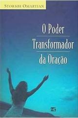 O poder transformador da oração (Stormie Omartian)