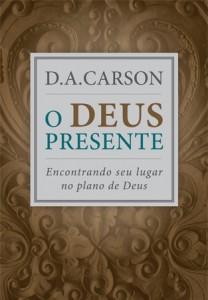 O Deus Presente (D. A. Carson)