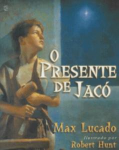 O Presente de Jacó (Max Lucado)
