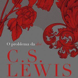 O problema da dor (C. S. Lewis)