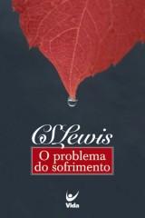 O problema do sofrimento (C.S. Lewis)