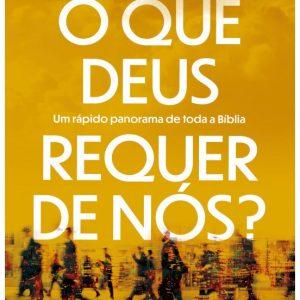 O que Deus requer de nós? (Mark Dever)