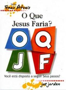 O que Jesus Faria? (Joe Jordan)