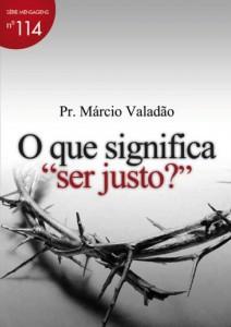 """O Que Significa """"Ser Justo""""? (Márcio Valadão)"""