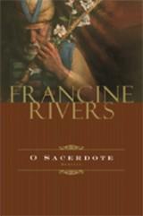 O sacerdote (Francine Rivers)