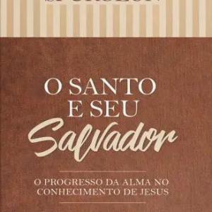 O Santo e seu Salvador (Charles H. Spurgeon)