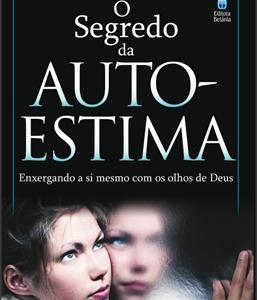 O segredo da auto-estima (Marcelo Aguiar)