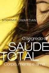 O Segredo da Saúde Total (Stormie Omartian)