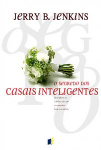 O Segredo dos Casais Inteligentes (Jerry B. Jenkins)
