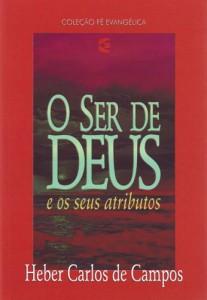 O ser de Deus e os seus atributos (Heber Carlos de Campos)