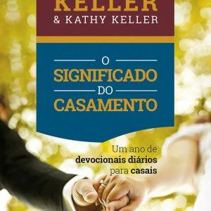 O significado do casamento: Devocional (Timothy Keller – Kathy Keller)