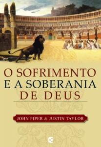 O sofrimento e a soberania de Deus (John Piper – Justin Taylor)