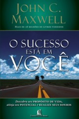 O sucesso está em você (John C. Maxwell)