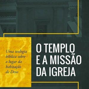 O templo e a missão da igreja (G. K. Beale)