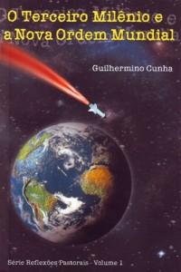 O terceiro milênio e a nova ordem mundial (Guilhermino Cunha)