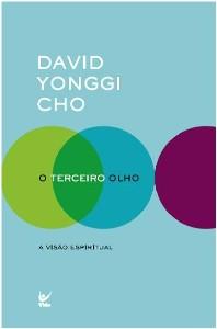 O Terceiro Olho (David Paul Yonggi Cho)