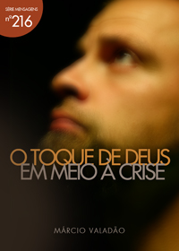 O Toque de Deus em Meio à Crise (Márcio Valadão)