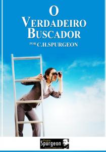 O Verdadeiro Buscador (Charles Haddon Spurgeon)