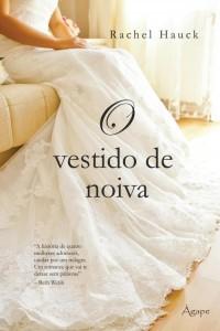 O vestido de noiva (Rachel Hauck)