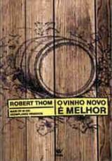 O Vinho Novo é Melhor (Robert Thom)
