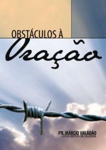 Obstáculos à Oração (Márcio Valadão)