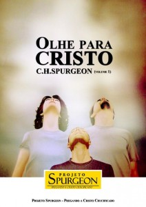 Olhe Para Cristo – Volume 1 (Charles Haddon Spurgeon)