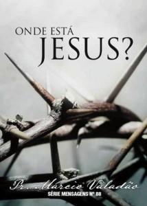 Onde Está Jesus? (Márcio Valadão)