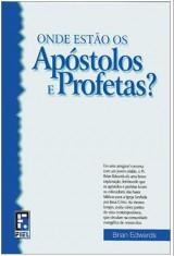Onde estão os Apóstolos e Profetas? (Brian Edwards)