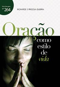 Oração como estilo de vida (Richarde Guerra – Priscila Guerra)