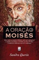 Oração de Moisés (Sandra Querin)