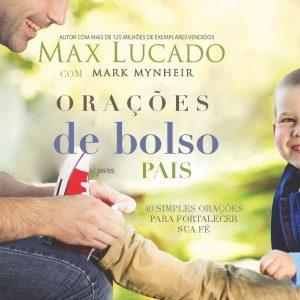 Orações de bolso para pais (Max Lucado)