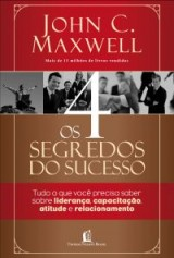 Os 4 segredos do sucesso (John C. Maxwell)