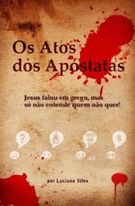 Os Atos dos Apóstatas (Luciano Silva)