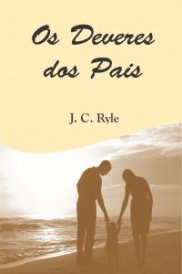 Os deveres dos pais (J. C. Ryle)