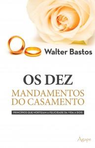 Os dez mandamentos do casamento (Walter Bastos)